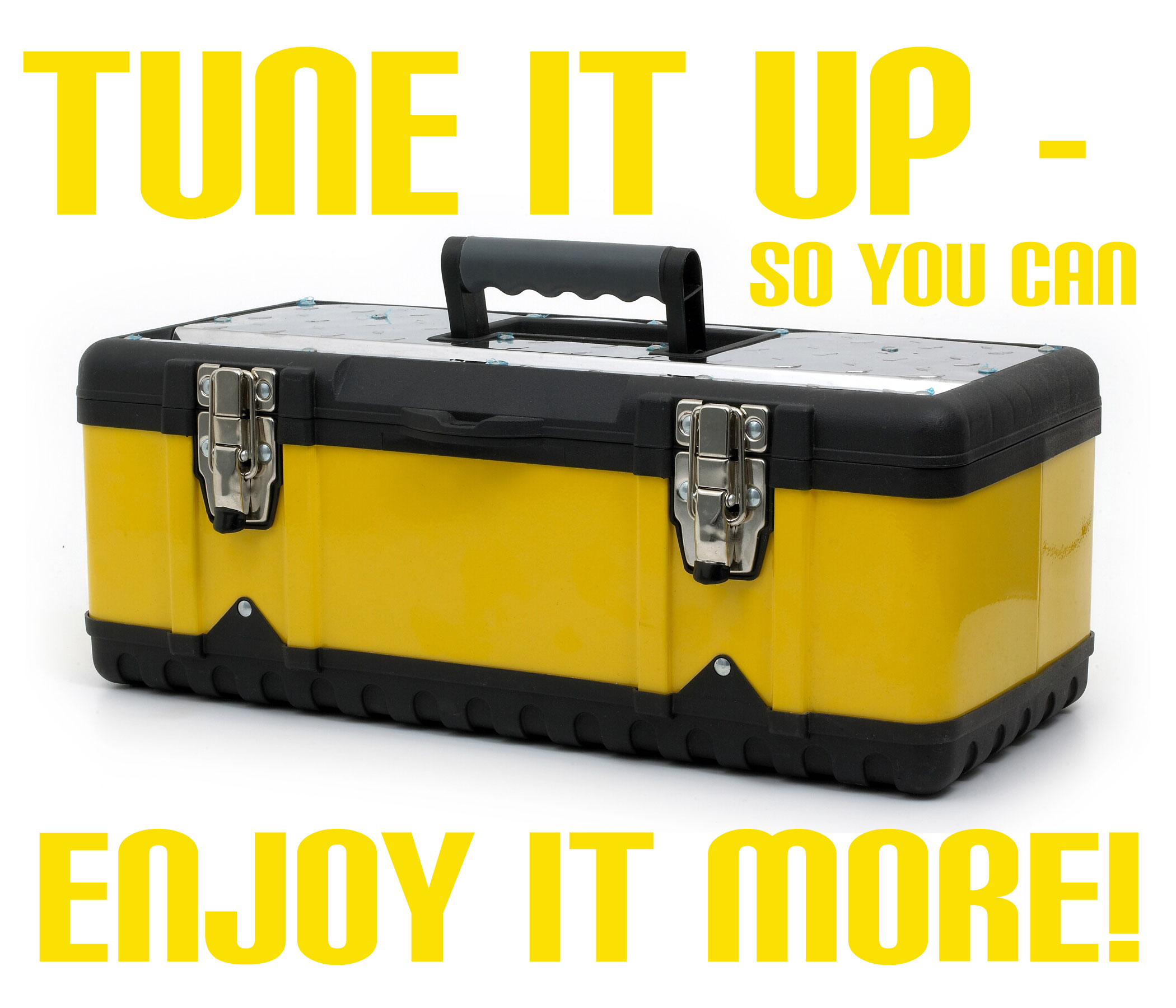 Tune It Up - So You Can Enjoy It More